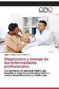 Cover-Bild zu Diagnóstico y manejo de las enfermedades profesionales von Severino Vizcaíno, Magy Estefany
