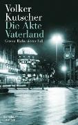 Cover-Bild zu Die Akte Vaterland (eBook) von Kutscher, Volker