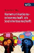 Cover-Bild zu Kommunikationswissenschaft als Sozialwissenschaft
