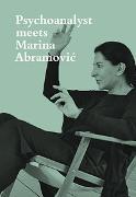 Cover-Bild zu Fischer, Jeannette: Psychoanalyst meets Marina Abramovic