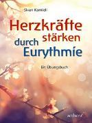 Cover-Bild zu Karnieli, Sivan: Herzkräfte stärken durch Eurythmie