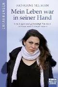 Cover-Bild zu Mein Leben war in seiner Hand von Seliman, Morgane