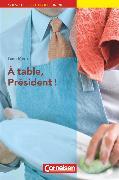Cover-Bild zu Mens, Yann: Nouvelle Bibliothèque Junior, Allgemeine Ausgabe, A2, À table, président!, Lektüre mit eingelegtem Vokabular
