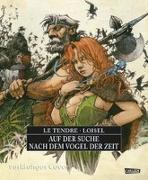 Cover-Bild zu Le Tendre, Serge: Auf der Suche nach dem Vogel der Zeit Gesamtausgabe 1