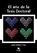 Cover-Bild zu El arte de la Tesis Doctoral von Vivas Ramos, José