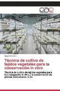 Cover-Bild zu Técnica de cultivo de tejidos vegetales para la conservación in vitro von Hassan, Sayeed