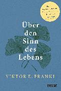 Cover-Bild zu Frankl, Viktor E.: Über den Sinn des Lebens