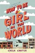 Cover-Bild zu How to Be a Girl in the World