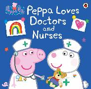 Cover-Bild zu Peppa Pig: Peppa Loves Doctors and Nurses