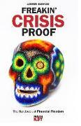 Cover-Bild zu Koenig, Aaron: Freakin' Crisis Proof: The Handbook of Financial Freedom