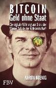 Cover-Bild zu Koenig, Aaron: BITCOIN - Geld ohne Staat