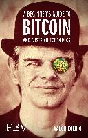 Cover-Bild zu Koenig, Aaron: A Beginners Guide to BITCOIN AND AUSTRIAN ECONOMICS