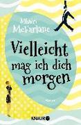 Cover-Bild zu Vielleicht mag ich dich morgen von McFarlane, Mhairi