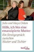Cover-Bild zu Onken, Julia: Hilfe, ich bin eine emanzipierte Mutter