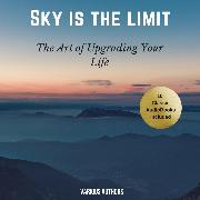 Cover-Bild zu The Sky is the Limit (10 Classic Self-Help Books Collection) (Audio Download) von Hill, Napoleon