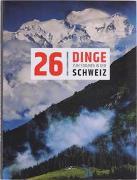 Cover-Bild zu 26 Dinge zum staunen in der Schweiz von Tissot, Tatiana