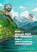 Cover-Bild zu Mein grosses Buch der Schweizer Sagen und Legenden von Kormann, Denis