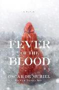 Cover-Bild zu A Fever of the Blood von De Muriel, Oscar