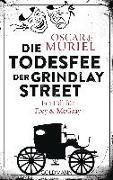 Cover-Bild zu Die Todesfee der Grindlay Street von Muriel , Oscar de
