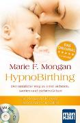 Cover-Bild zu HypnoBirthing. Der natürliche Weg zu einer sicheren, sanften und leichten Geburt. Der Geburtshilfe-Klassiker ab sofort in der 7. Auflage! von Mongan, Marie F