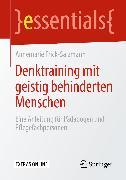 Cover-Bild zu Denktraining mit geistig behinderten Menschen (eBook) von Frick-Salzmann, Annemarie
