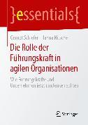 Cover-Bild zu Die Rolle der Führungskraft in agilen Organisationen (eBook) von Schiefer, Gernot