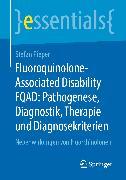 Cover-Bild zu Fluoroquinolone-Associated Disability FQAD: Pathogenese, Diagnostik, Therapie und Diagnosekriterien (eBook) von Pieper, Stefan