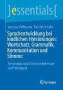 Cover-Bild zu Sprachentwicklung bei kindlichen Hörstörungen: Wortschatz, Grammatik, Kommunikation und Stimme (eBook) von Hoffmann, Vanessa