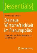 Cover-Bild zu Die neue Wirtschaftlichkeit im Planungsbüro (eBook) von Goldammer, Dietmar