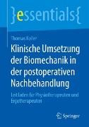 Cover-Bild zu Klinische Umsetzung der Biomechanik in der postoperativen Nachbehandlung von Koller, Thomas
