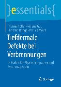Cover-Bild zu Tiefdermale Defekte bei Verbrennungen (eBook) von Koller, Thomas