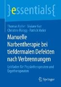 Cover-Bild zu Manuelle Narbentherapie bei tiefdermalen Defekten nach Verbrennungen von Koller, Thomas