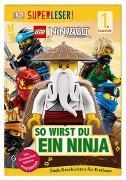 Cover-Bild zu SUPERLESER! LEGO® NINJAGO® So wirst du ein Ninja