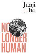Cover-Bild zu Junji Ito: No Longer Human