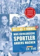 Cover-Bild zu Die F-AS-T Formel 4.0 Was erfolgreiche Sportler anders machen von Feil, Wolfgang