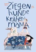 Cover-Bild zu Tanner, Katharina: ZiegenHundeKrähenMama