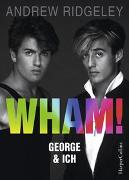 Cover-Bild zu Ridgeley, Andrew: WHAM! George & ich