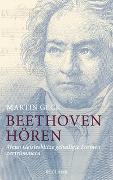 Cover-Bild zu Geck, Martin: Beethoven hören
