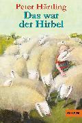 Cover-Bild zu Härtling, Peter: Das war der Hirbel