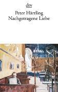 Cover-Bild zu Härtling, Peter: Nachgetragene Liebe