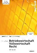 Cover-Bild zu Betriebswirtschaft / Volkswirtschaft / Recht - Übungsbuch von Fuchs, Jakob (Hrsg.)