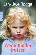 Cover-Bild zu Wenn Kinder trotzen von Rogge, Jan-Uwe