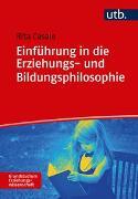 Cover-Bild zu Einführung in die Erziehungs- und Bildungsphilosophie von Casale, Rita