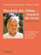 Cover-Bild zu Wackeln die Zähne - wackelt die Seele von Kiel-Hinrichsen, Monika