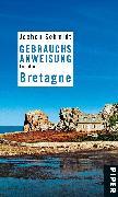 Cover-Bild zu Schmidt, Jochen: Gebrauchsanweisung für die Bretagne