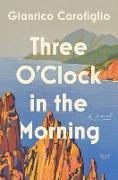 Cover-Bild zu Carofiglio, Gianrico: Three O'Clock in the Morning