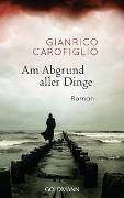 Cover-Bild zu Carofiglio, Gianrico: Am Abgrund aller Dinge