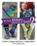 Cover-Bild zu Wild Mittens and Unruly Socks 2: 22 More Outrageously Unique Knitting Patterns von Karmitsa, Lumi