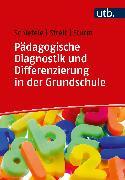 Cover-Bild zu Pädagogische Diagnostik und Differenzierung in der Grundschule (eBook) von Schiefele, Christoph