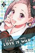 Cover-Bild zu aka akasaka: Kaguya-sama: Love is War, Vol. 12